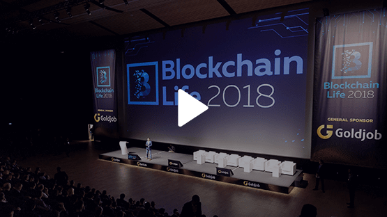Blockchain Life 2019 | Global forum in Moscow, Russia